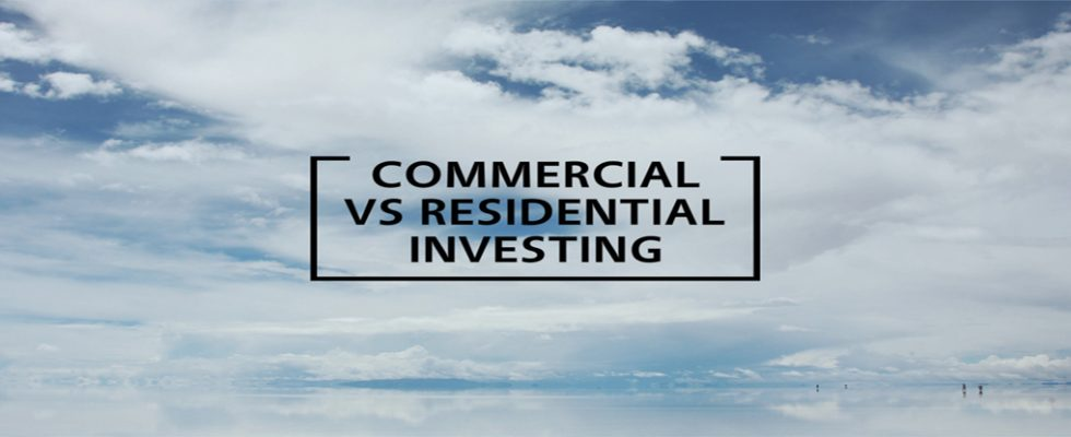 Commercial real estate VS residential Real Estate