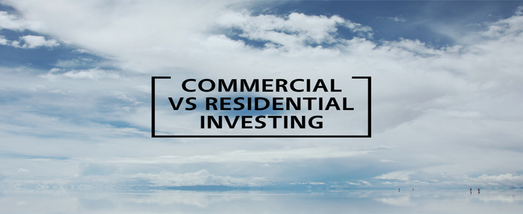 Commercial real estate VS residential Real Estate Commercial real estate VS residential Real Estate